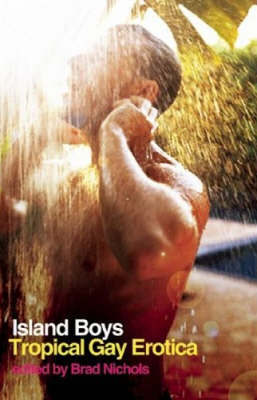 Island Boys: Tropical Gay Erotica
