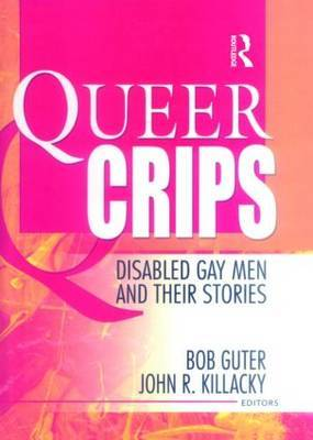 Queer Crips: Disabled Gay men & Their St