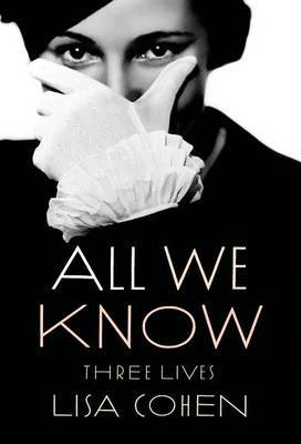 All We Know: 3 Lives - Cohen, Lisa