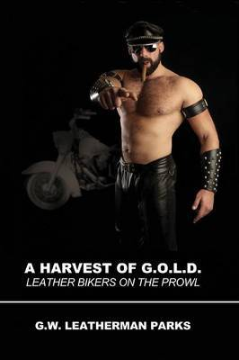 Harvest of G.O.L.D.: Leather Bikers on t