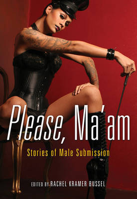 Please MA'AM: Stories of Male Submission