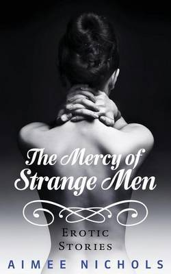 Mercy of Strange Men - Nichols, Aimee