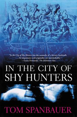 In The City of Shy Hunters - Spanbauer