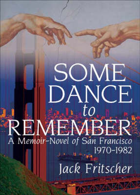 Some Dance to Remember - Fritscher, Jack