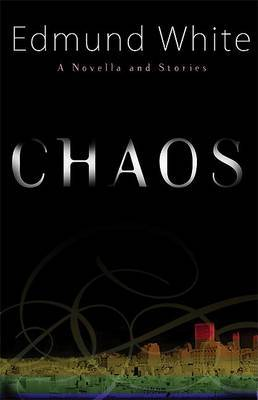 Chaos: A Novella and Short Stories