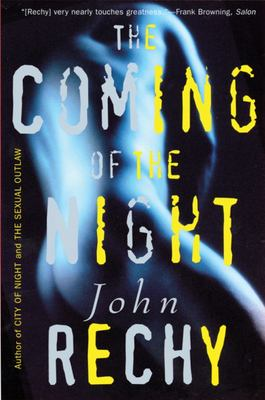 Coming of the Night - Rechy, John