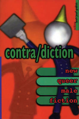 Contra/Diction: New Queeer Male Fiction