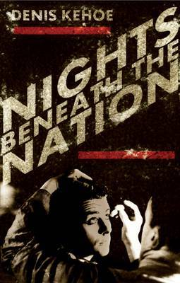 Nights Beneath the Nation - Kehoe, Denis