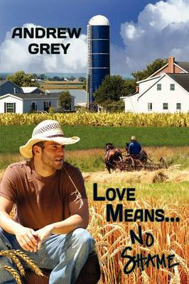 Love Means ... No Shame - Grey, Andrew