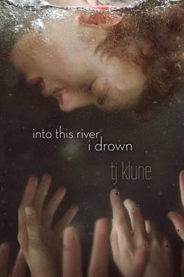 Into This River I Drown - Klune, TJ