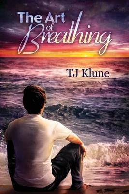 Art of Breathing - Klune, T.J.
