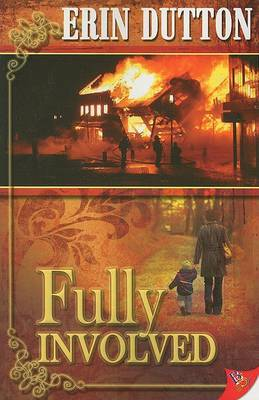 Fully Involved - Dutton, Erin