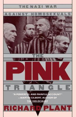 Pink Triangle: Nazi War Against Homosexu