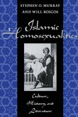 Islamic Homosexualities: Culture, Histor