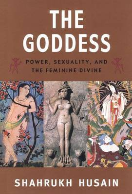 Goddess: Power, Sexuality, and the Femin