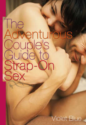 Adventurous Couples' Guide to Strap-On S