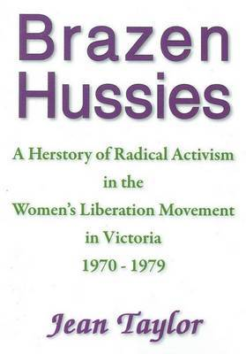 Brazen Hussies: A Herstory - Taylor