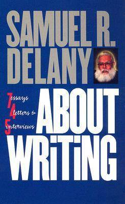 About Writing - Delany, Samuel R.