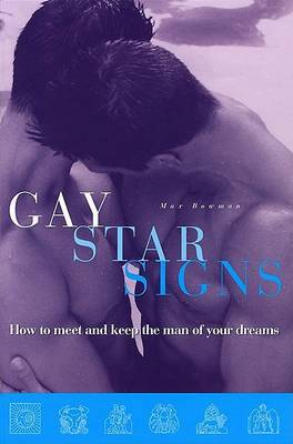 Gay Star Signs: How to Meet and Keep the