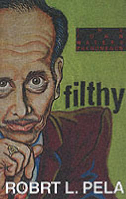 Filthy: The John Waters Phonomenon