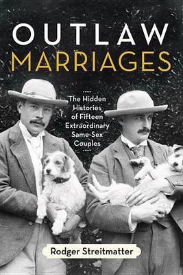 Outlaw Marriages - Streitmatter, Rodger