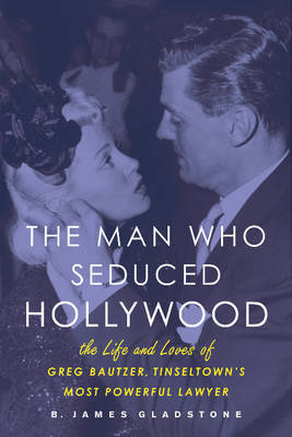 Man Who Seduced Hollywood - Cladstone, B