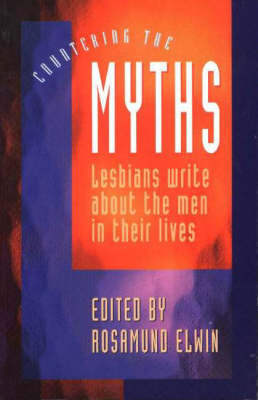 Countering the Myths: Lesbians Write abo