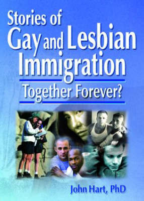 Stories of Gay & Lesbian Immigration: Together Forever?