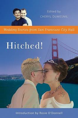 Hitched! Wedding Stories from San Franci