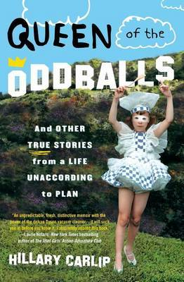 Queen of the Oddballs: and Other True St
