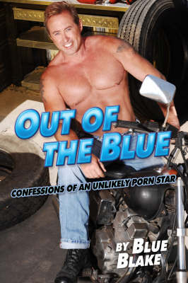 Out of the Blue: Confessions of an Unlik