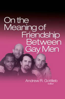 On the Meaning of Friendship Between Gay
