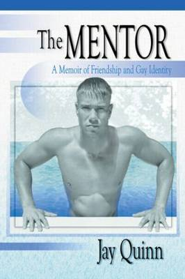 Mentor: Memoir of Friendship & Gay ident