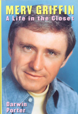 Merv Griffin: A Life in the Closet - Por