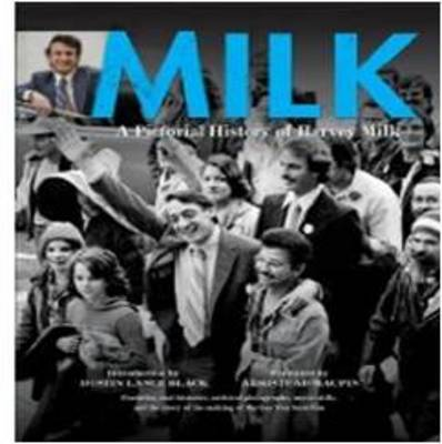 Milk: A Pictorial History of Harvey Milk