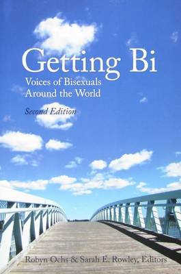 Getting Bi: Voices of Bisexuals (2nd ed.