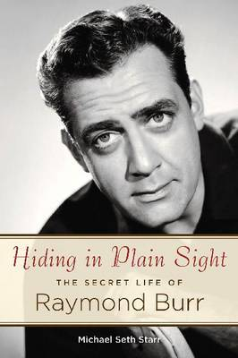 Hiding in Plain Sight: The Secret Life of Raymond Burr