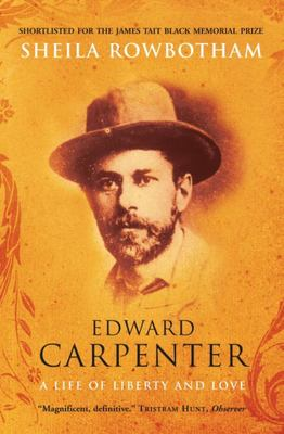 Edward Carpenter: A Life of Liberty and Love