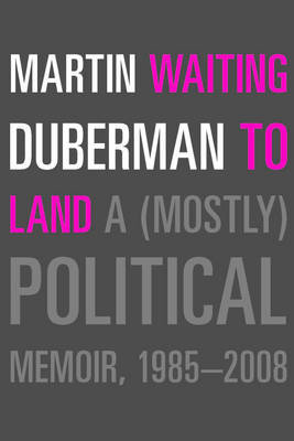 Waiting to Land - Duberman, Martin