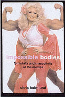 Impossible Bodies: Femininity and Mascul