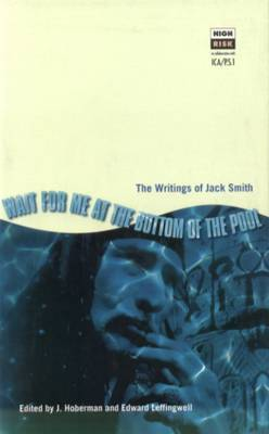 Wait for Me at the Botton of the Pool: the Writings of Jack Smith