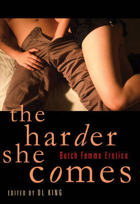 Harder She Comes: Butch/ Femme Erotica