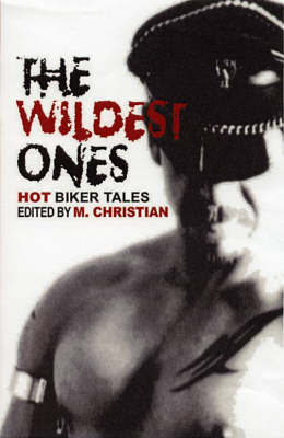 Wildest Ones: Hot Biker Tales