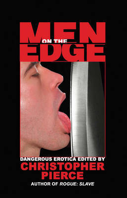 Men on the Edge: Dangerous Erotica
