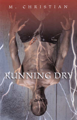 Running Dry: A Novel - Christian, M.