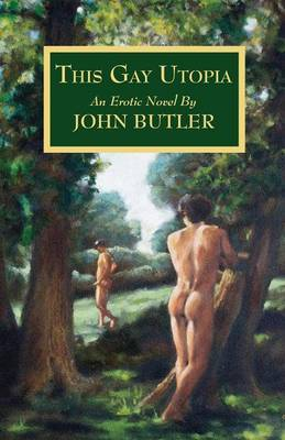 This Gay Utopia: An Erotic Novel