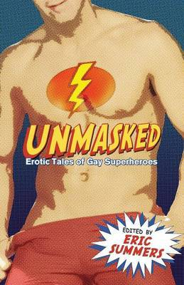 Unmasked: Erotic Tales of Gay Superheroe