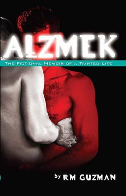 Alzmek: The Fictional Memoir of a Tainte