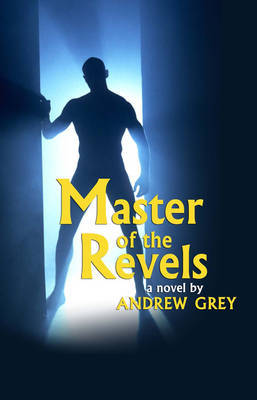 Master of the Revels - Grey, Andrew