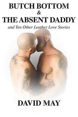 Butch Bottom & the Absent Daddy - May, D
